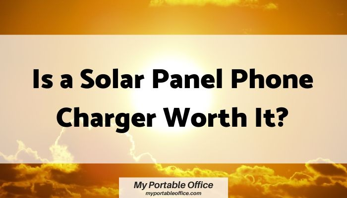 cover image for is a solar panel phone charger worth it.