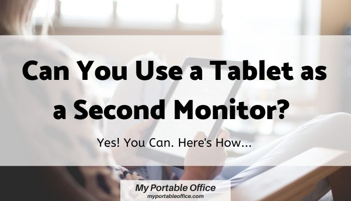 can you use a tablet as a second monitor cover image
